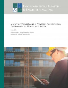 How to Harness Microsoft SharePoint as a Powerful Solution for Environmental Health & Safety Management — New EH&E White Paper